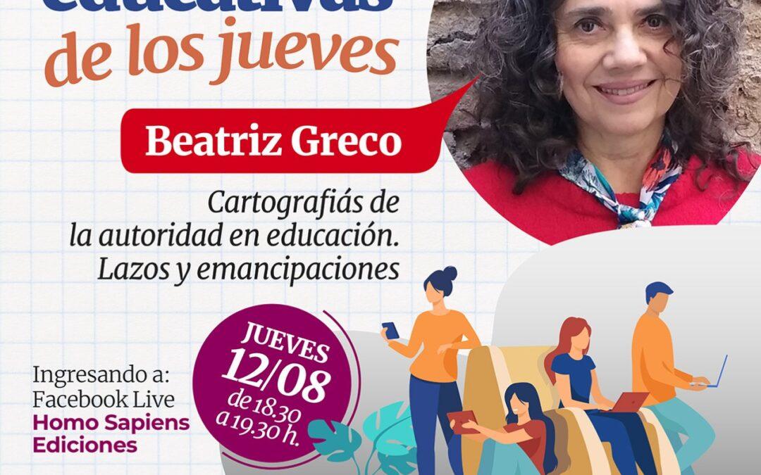 Beatriz Greco expone sobre «Cartografías de la autoridad en educación. Lazos y emancipaciones».